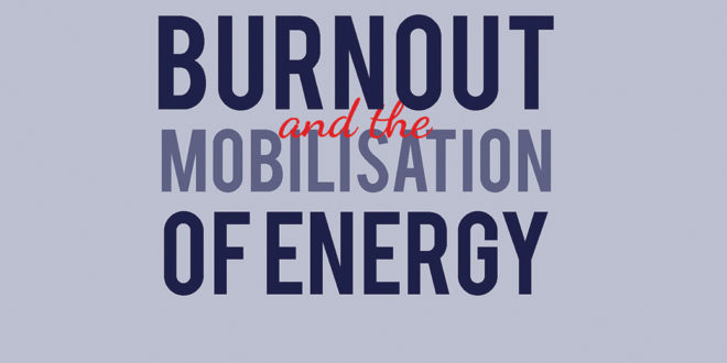 Burnout and the Mobilisation of Energy