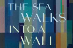 The Sea Walks into a Wall
